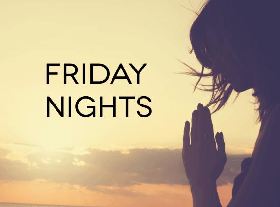 Friday Nights
